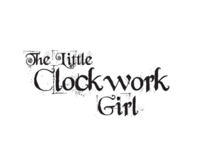 The Little Clockwork Girl - May 22 2015 1055AM