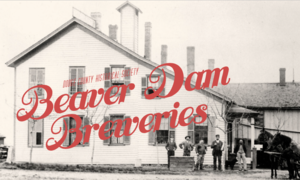 The History of Beaver Dam Breweries - Jul 23 2015 1118AM
