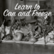Learn to Can and Freeze - May 31 2016 0300PM