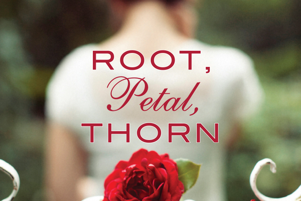 Cover of Root, Petal, Thorn