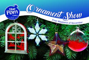 Annual Ornament Show - start Nov 05 2016 1000AM