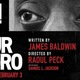 I Am Not Your Negro at the Opera House - start Mar 25 2017 0700PM