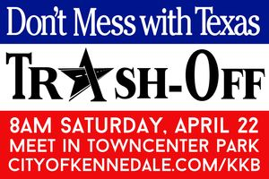 KKB Dont Mess With Texas Trash-Off - start Apr 22 2017 0800AM
