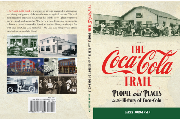 """The Coca-Cola Trail"", People and Places in the History of Coca-Cola by Larry Jorgensen"