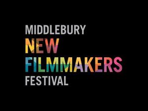 Middlebury New Filmmakers Festival - start Aug 23 2018 0700PM