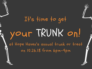 Hope Havens Trunk or Treat - start Oct 26 2018 0700PM