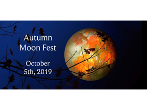6th Annual Autumn Moon Fest  - start Oct 05 2019 0400PM