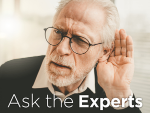 Ask the Experts What Are the Warning Signs That I Have A Hearing Loss