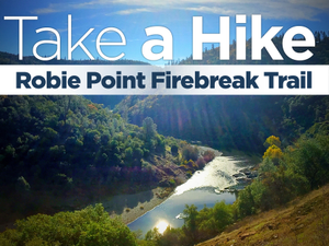Take a Hike Robie Point Firebreak Trail