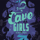Travel Cave Girls  - Apr 10 2014 1156AM