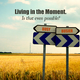 Living Our Daily Lives In the Moment - Sep 12 2014 0936AM